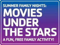 Join Us for Summer Family Nights: Movies Under the Stars