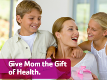 Give the Gift of Health on Mother's Day